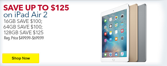 9b6e39cf8 One of the biggest bargains for shoppers at Best Buy will be  100- 125  discount on all iPad Air 2 models. That means the latest-generation iPad  can be had ...